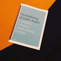 The wellbeing of LGBT+ pupils - A Guide to orthofox Jewish schools